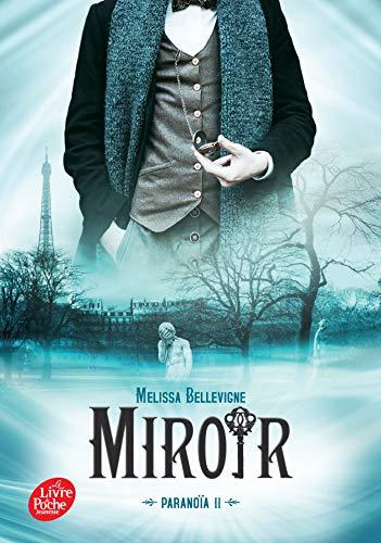Paranoïa - Tome 2: Miroir par Melissa Bellevigne