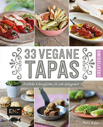 Preisvergleich Produktbild 33 vegane Tapas: Köstliche Kleinigkeiten für jede Gelegenheit
