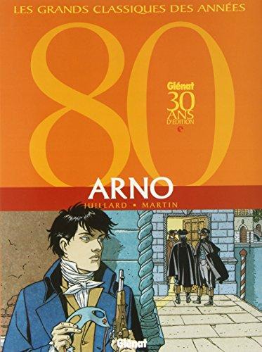 Arno : L'intégrale par Jacques Martin, André Juillard