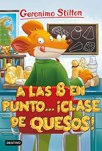 A las ocho en punto... ¡clase de quesos!: Geronimo Stilton 54 ...