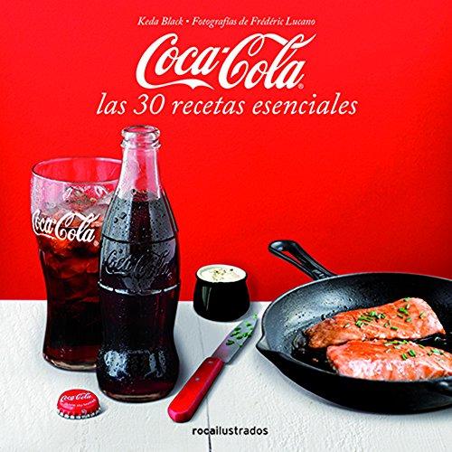 Coca-Cola. 30 recetas esenciales (Ilustrados) por Varios Autores