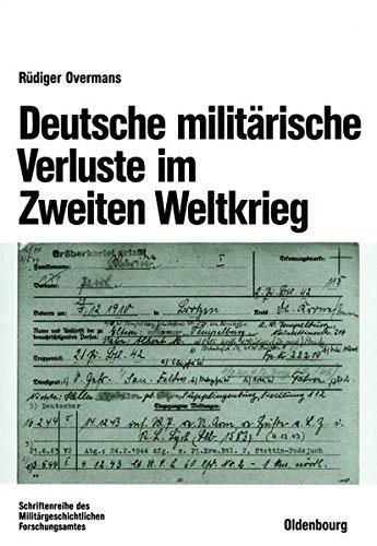 Deutsche militärische Verluste im Zweiten Weltkrieg (Beiträge zur Militärgeschichte, Band 46)