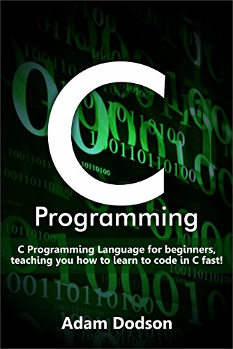 c-programming-c-programming-language-for-beginners-teaching-you-how-to-learn-to-code-in-c-fast-engli
