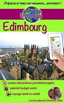 eGuide Voyage: Édimbourg et sa région: Découvrez Édimbourg, la capitale de l'Écosse, ainsi que sa région, dans ce guide de voyage et de tourisme enrichi de photos. (eGuide Voyage ville t. 2) par [Rebière, Olivier, Rebière, Cristina]