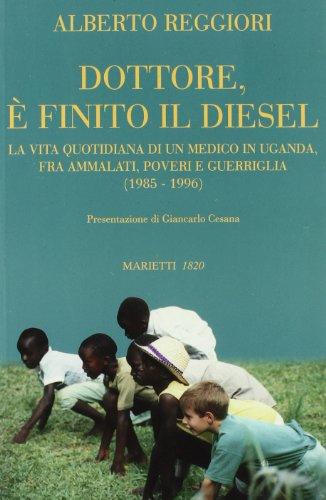 dottore-e-finito-il-diesel-la-vita-quotidiana-di-un-medico-in-uganda-fra-ammalati-poveri-e-guerrigli