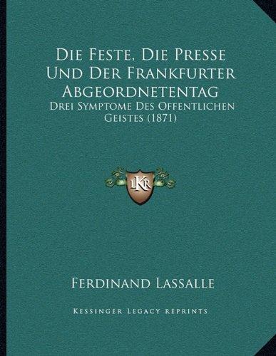 Die Feste, Die Presse Und Der Frankfurter Abgeordnetentag: Drei Symptome Des Offentlichen Geistes (1871)