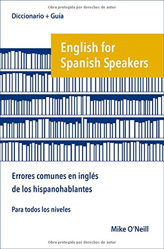 English for Spanish Speakers. Errores comunes en ingles de los hispanohablantes
