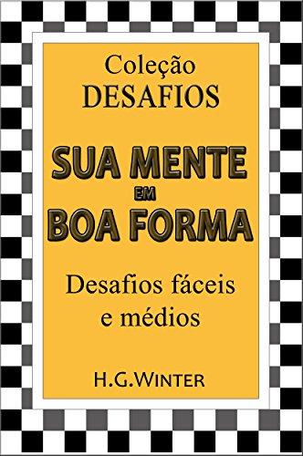 SUA MENTE EM BOA FORMA - Desafios fáceis e médios (Portuguese Edition)
