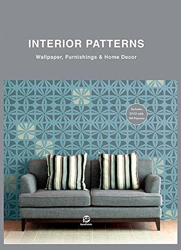 INTERIOR PATTERNS. Wallpapers, Furnishing & Home Decor ((avec DVD) par Edité par Lin Gengli. Préface de Katie Leede