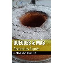QUEQUES & MÁS: Recetarios Exprés (Spanish Edition)