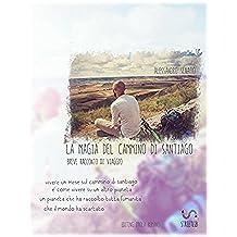 La magia del cammino di Santiago (Italian Edition)