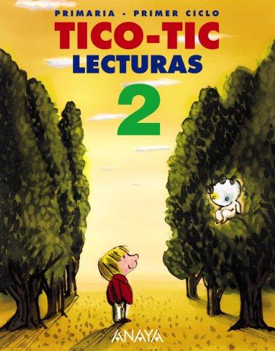 Lecturas Primaria: Lecturas Primaria 2 - Tico-tic por Antonio Basanta Reyes, Luis Vázquez Rodríguez