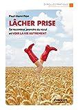 Lâcher prise: Se recentrer, prendre du recul et voir la vie autrement (Eyrolles Pratique) (French Edition)