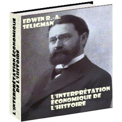 L'interprétation économique de l'histoire, par Edwin R.-A. Seligman