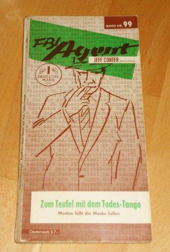 FBI Agent Jeff Conter berichtet. Bd. 99. Zum Teufel mit dem Todes-Tango
