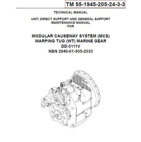 US Army, Technical Manual, TM 55-1945-205-24-3-3, MODULAR CAUSEWAY SYSTEM, (MCS), WARPING TUG, (WT), MARINE GEAR DD-5111V NSN PENDING, 2003 (English Edition) Modulare Marine