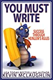 #4: You Must Write: Success Through Heinlein's Rules (Build A Writing Career Series Book 2)