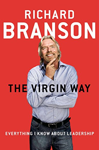 The Virgin Way: Everything I Know about Leadership por Richard Branson