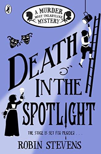 Death in the Spotlight: A Murder Most Unladylike Mystery di Robin Stevens