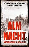 Almnacht: Weihnachts-Special (Postalmkrimi 4) von Karel van Keulen