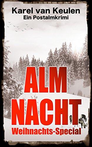 Buchseite und Rezensionen zu 'Almnacht: Weihnachts-Special (Postalmkrimi 4)' von Karel van Keulen