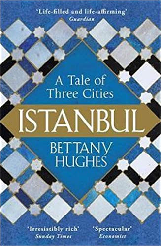 Price comparison product image Istanbul: A Tale of Three Cities