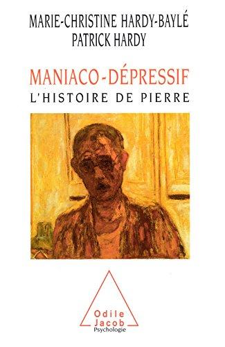 Maniaco-dépressif: L'histoire de Pierre