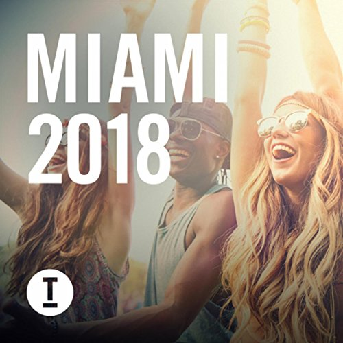 Toolroom Miami 2018 [Explicit]