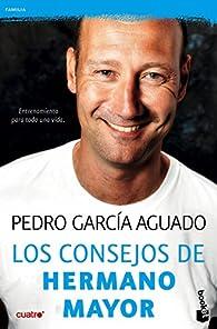 Los consejos de Hermano Mayor: Entrenamiento para toda una vida par Pedro García Aguado