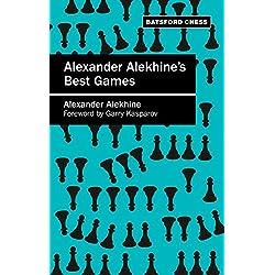 Alexander Alekhine's Best Games: Algebraic edition (Batsford Chess)