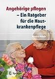 Angehörige Pflegen: Ein Ratgeber für Die Hauskrankenpflege (German Edition) bei Amazon bestellen