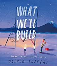 What We'll Build: Plans for Our Together Fu