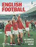 English Football: The Complete Illustrated History