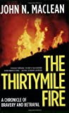 Thirtymile Fire: A Chronicle of Bravery and Betrayal