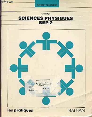 SCIENCES PHYSIQUES BEP 2. Cahier d'activités par Catherine Paquot