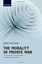 Morality of Private War: The Challenge of Private Military and Security Companies