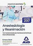 Anestesiología y Reanimación. Test comentados de materias específicas para oposiciones