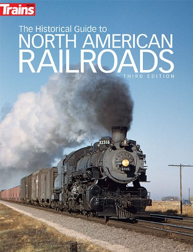 The Historical Guide to North American Railroads (Trains Books)
