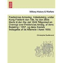 Fredericias Armering, Indeslutning, under Kong Frederik den 7de, fra den 26de Marts til den 6te Juli 1849 Tilligemed en Oversigt over Fredericias ... Indtagelse af de Allierede i Aaret 1659