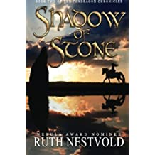 Shadow of Stone: Book Two of the Pendragon Chronicles by Ruth Nestvold (2013-11-09)