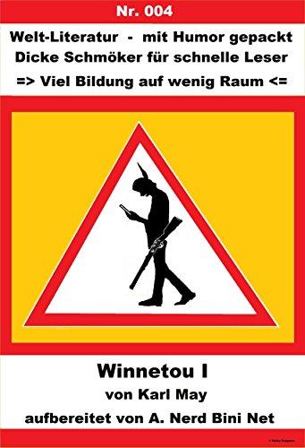 A. Nerd Bini Net - WINNETOU I: Welt-Literatur – mit Humor gepackt (Dicke Wälzer für schnelle Leser => Viel Bildung auf wenig Raum <= 4)
