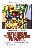 Actividades para educacion primaria: Contenidos, valores y habilidades sociales para educación formal y no formal (Materiales para educadores) - 9788483166130