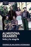 Inés y la alegría: El ejercito de Unión Nacional Española y la invasión del valle de Arán, Pirineo de Lérida, 19-27 de octubre de 1944 (serie Almudena Grandes)