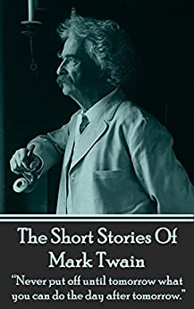 The Short Stories Of Mark Twain: