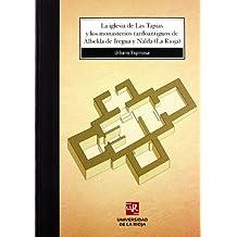 La iglesia de Las Tapias y los monasterios tardoantiguos de Albelda de Iregua y Nalda (La Rioja) (Biblioteca de Investigación)