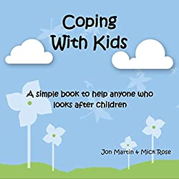 Coping With Kids by [Martin, Jonathan, Rose, Michael]