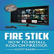 Fire Stick: How to Install Kodi on Firestick, Updated 2017 Edition