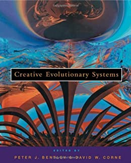 Creative Evolutionary Systems (The Morgan Kaufmann Series in Artificial Intelligence) von [Corne, David W., Bentley, Peter J.]