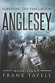 Surviving The Evacuation, Book 8: Anglesey (English Edition) par [Tayell, Frank]