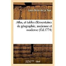 Atlas, Et Tables Élémentaires de Géographie, Ancienne Et Moderne (Histoire)